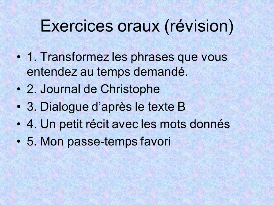 Exercices oraux (révision)