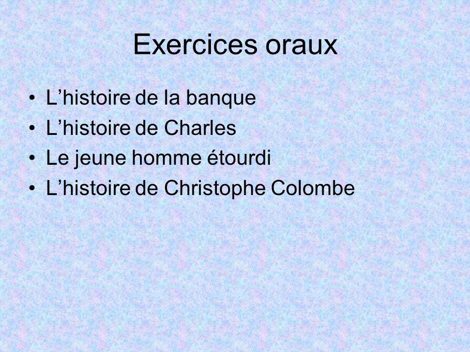Exercices oraux L'histoire de la banque L'histoire de Charles