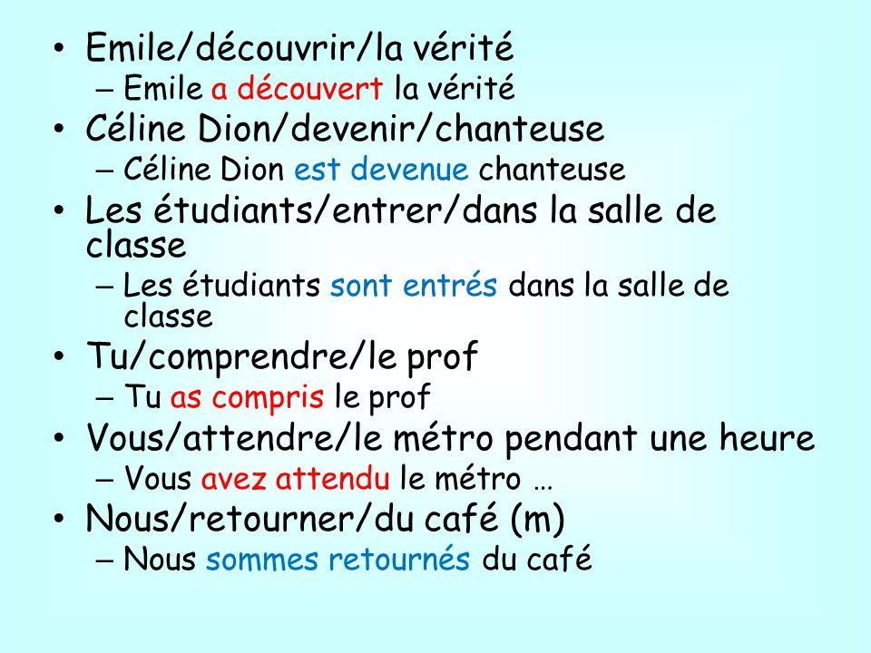 Emile/découvrir/la vérité Céline Dion/devenir/chanteuse