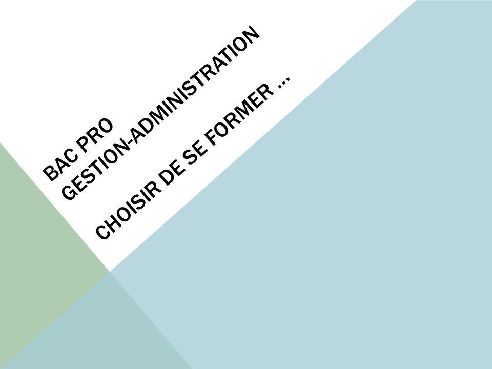 Bac pro gestion-administration Choisir de se former …