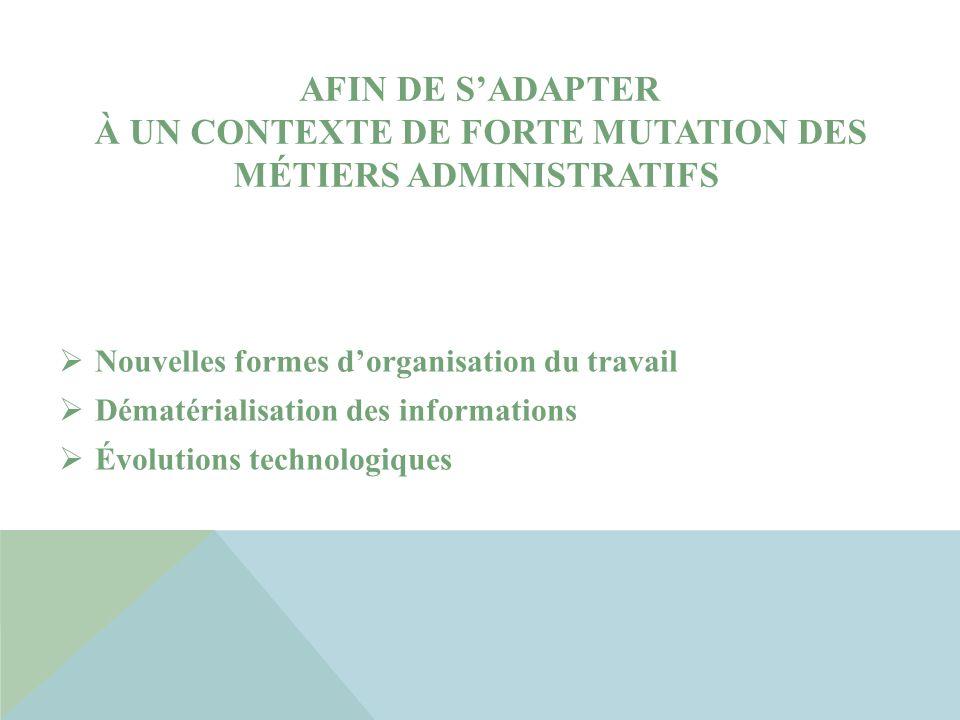 afin DE S'adapter à un contexte de forte mutation des métiers administratifs