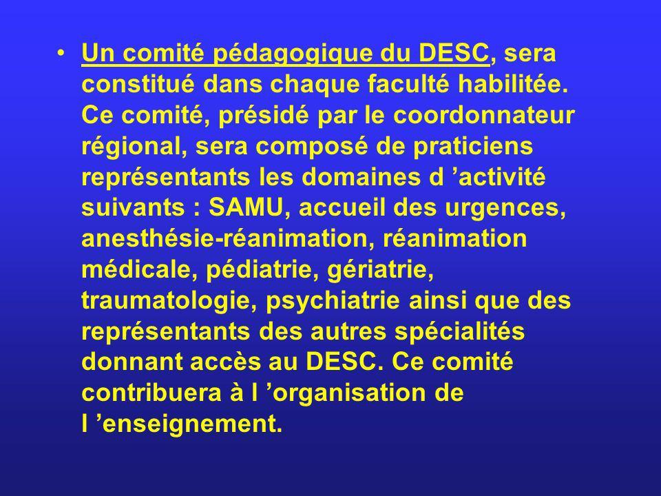 Un comité pédagogique du DESC, sera constitué dans chaque faculté habilitée.