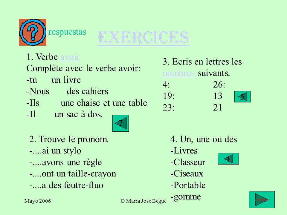 exercices respuestas 1. Verbe avoir Complète avec le verbe avoir: