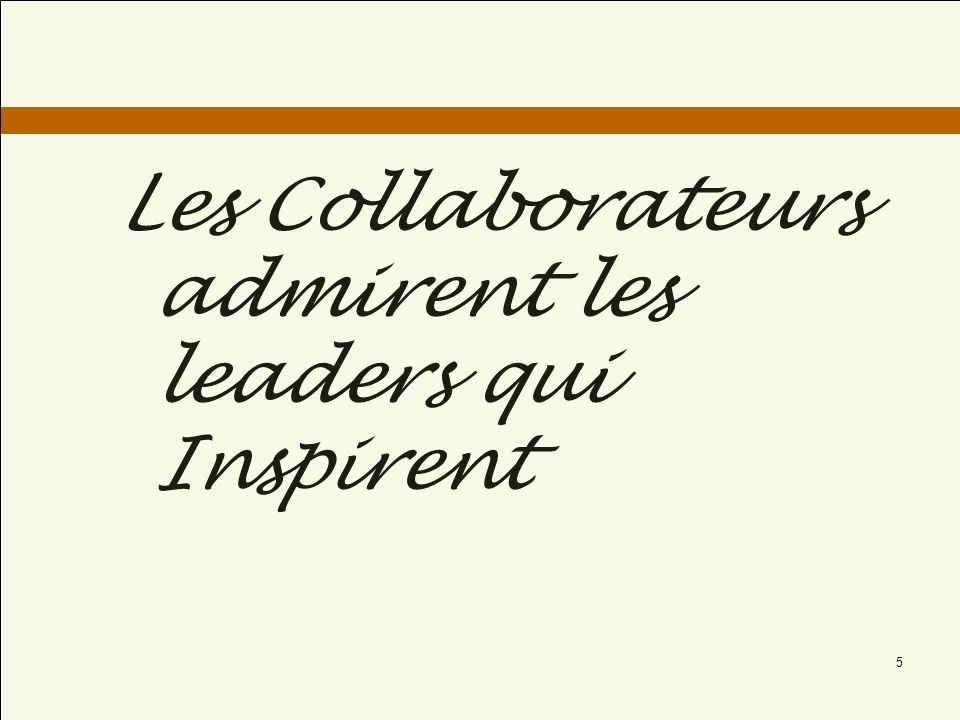 Les Collaborateurs admirent les leaders qui Inspirent