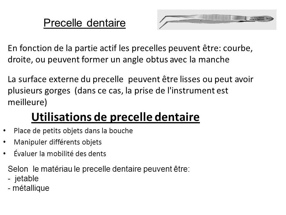 Utilisations de precelle dentaire