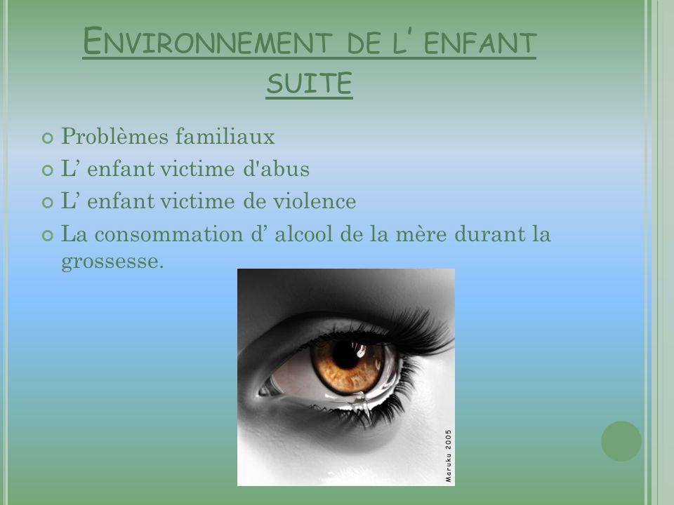 Environnement de l' enfant suite