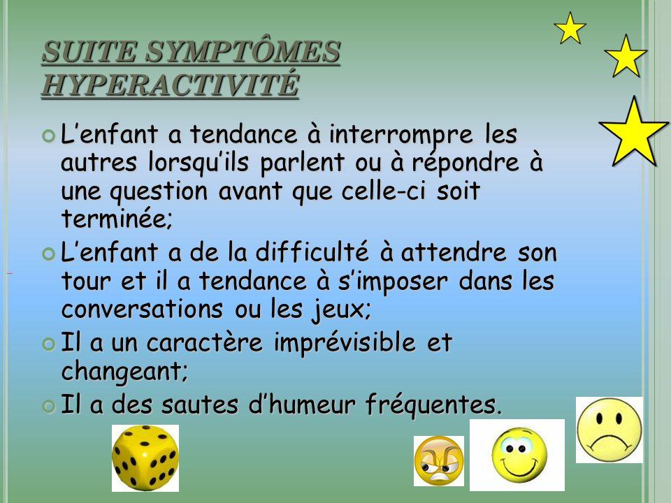 SUITE SYMPTÔMES HYPERACTIVITÉ