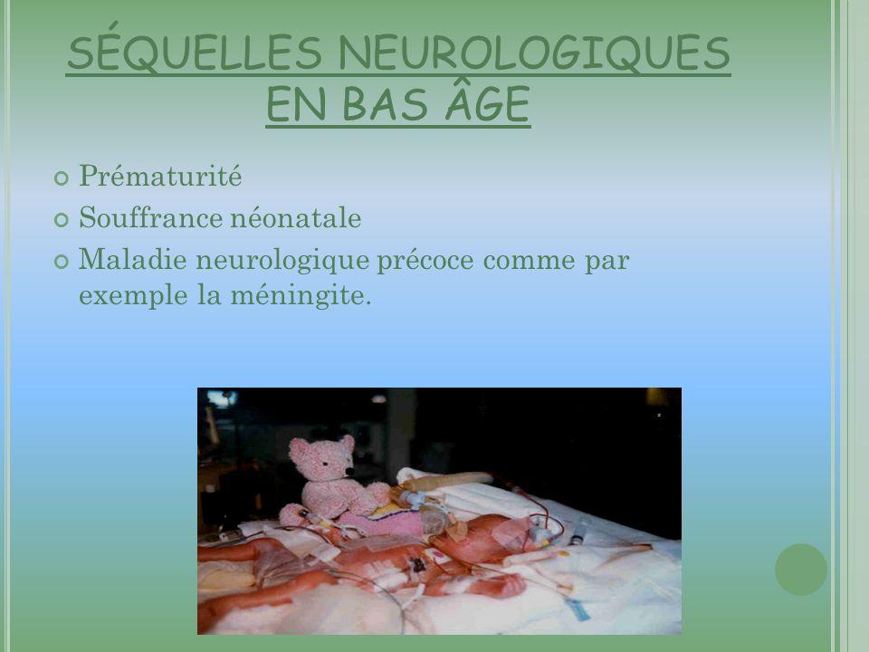 SÉQUELLES NEUROLOGIQUES EN BAS ÂGE