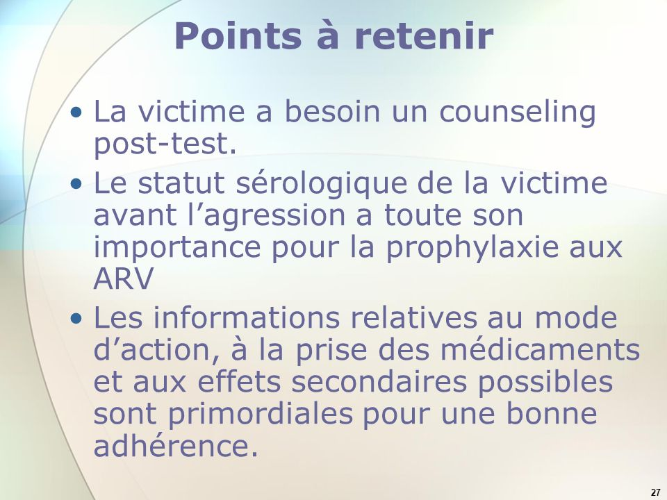 Points à retenir La victime a besoin un counseling post-test.