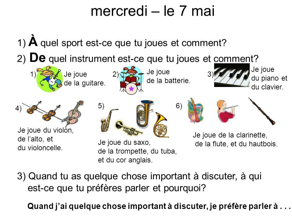 mercredi – le 7 mai 1) À quel sport est-ce que tu joues et comment