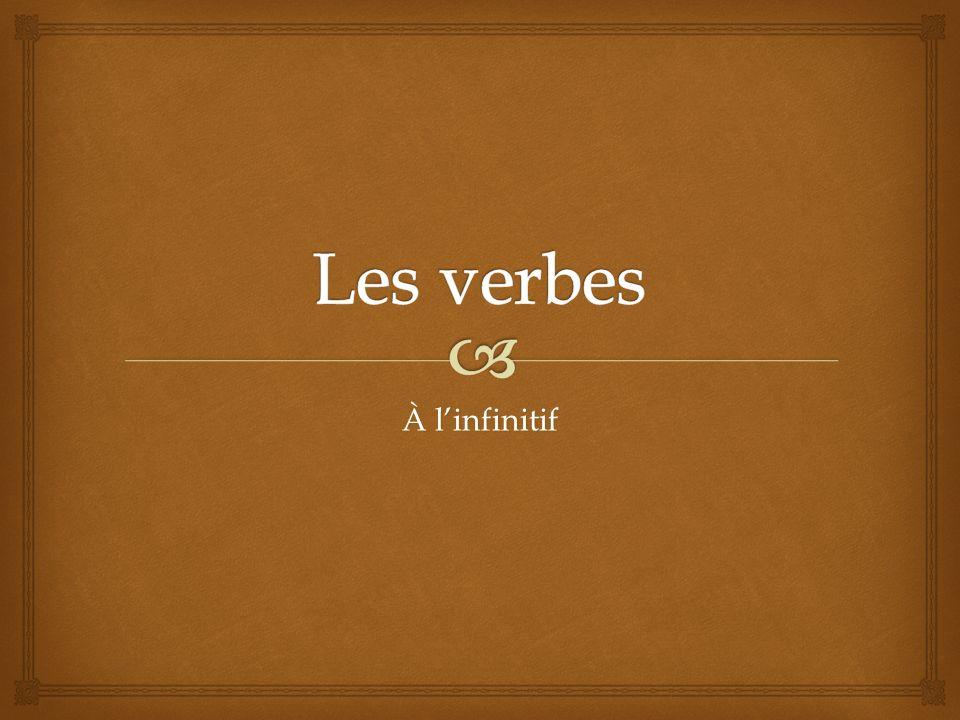 Les verbes À l'infinitif