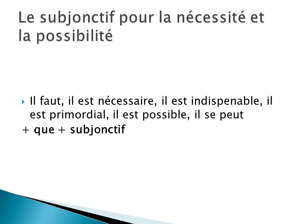 Le subjonctif pour la nécessité et la possibilité