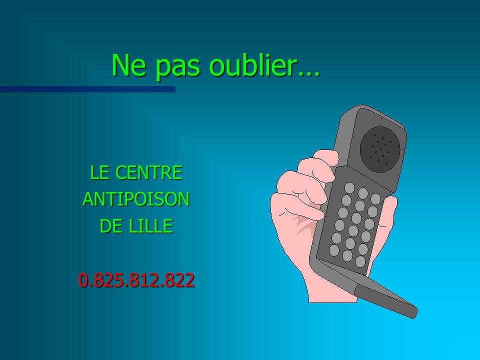 Ne pas oublier… LE CENTRE ANTIPOISON DE LILLE 0.825.812.822