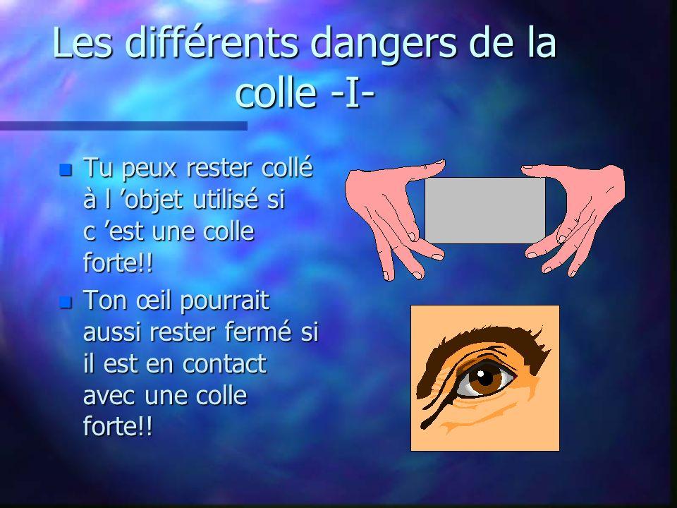 Les différents dangers de la colle -I-