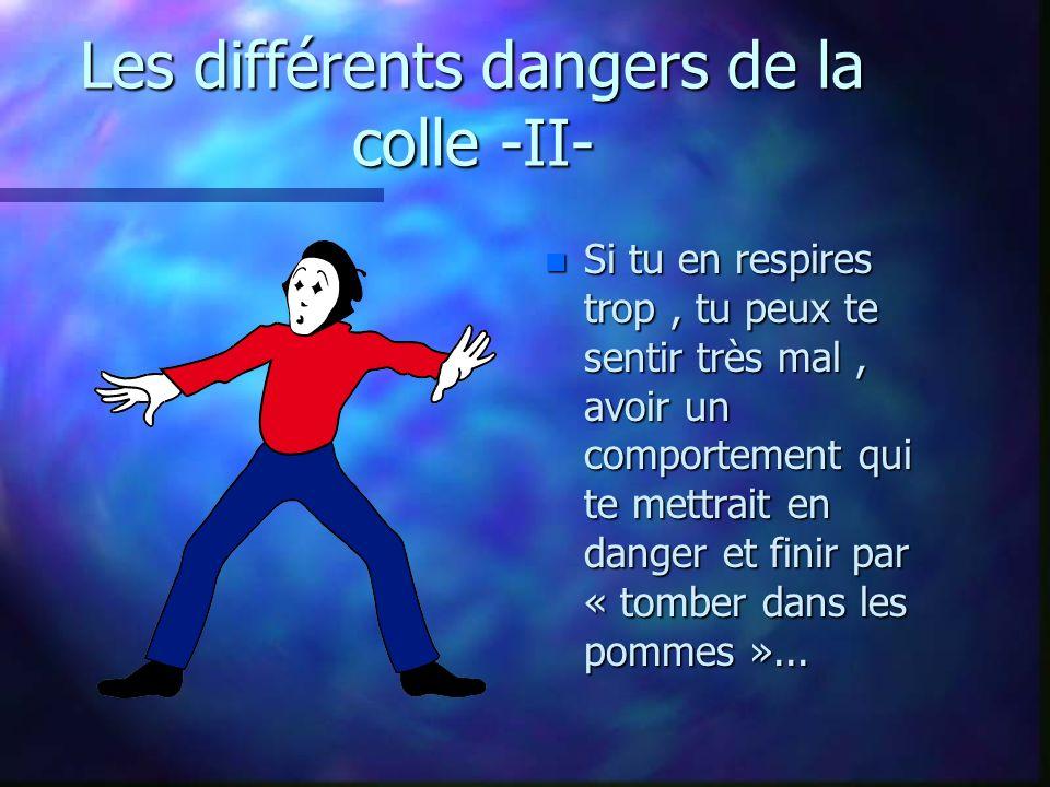 Les différents dangers de la colle -II-