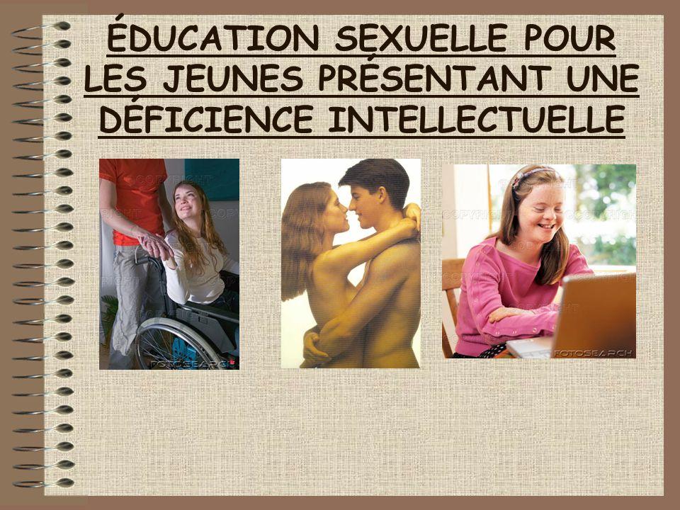 ÉDUCATION SEXUELLE POUR LES JEUNES PRÉSENTANT UNE DÉFICIENCE INTELLECTUELLE