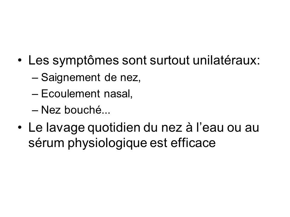 Les symptômes sont surtout unilatéraux: