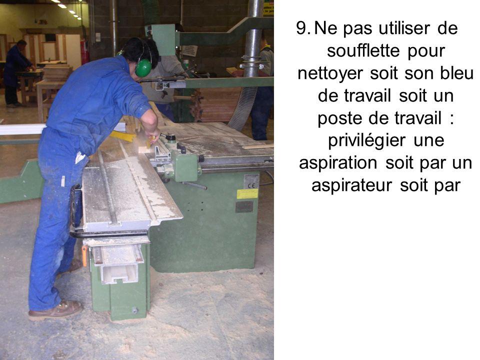 Ne pas utiliser de soufflette pour nettoyer soit son bleu de travail soit un poste de travail : privilégier une aspiration soit par un aspirateur soit par