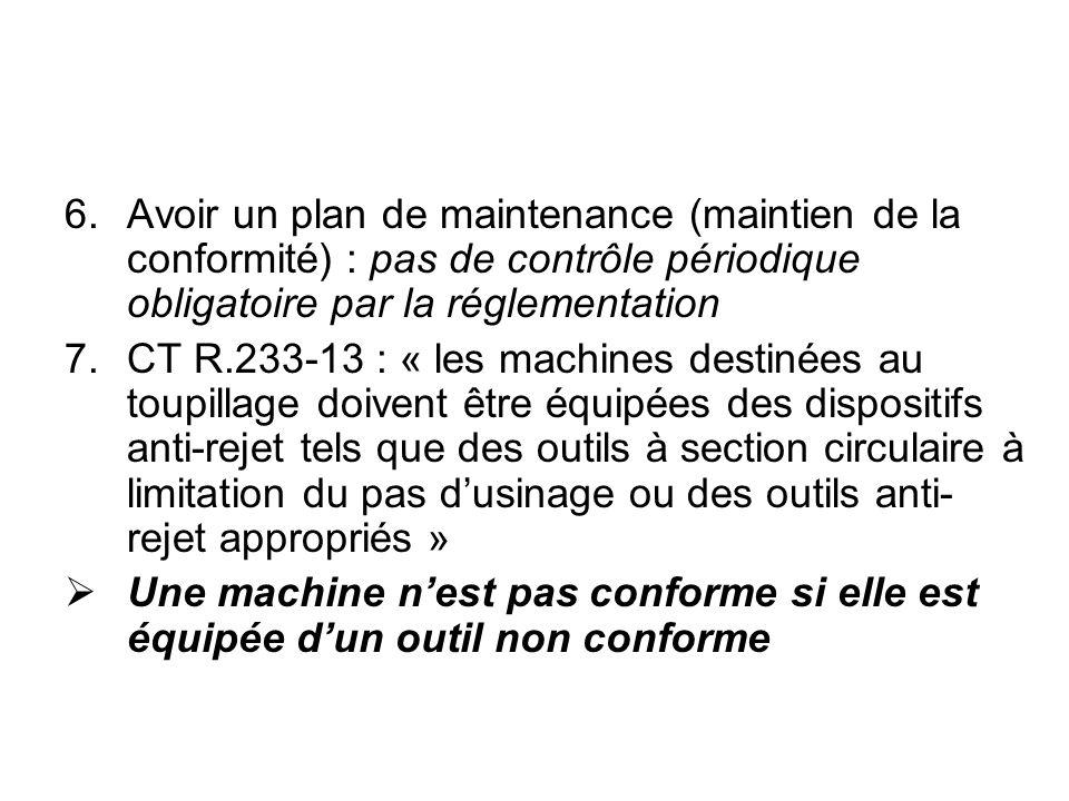 Avoir un plan de maintenance (maintien de la conformité) : pas de contrôle périodique obligatoire par la réglementation