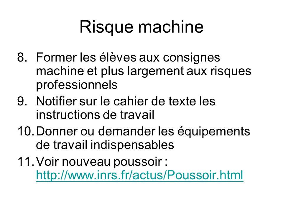Risque machine Former les élèves aux consignes machine et plus largement aux risques professionnels.