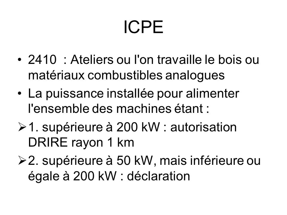 ICPE 2410 : Ateliers ou l on travaille le bois ou matériaux combustibles analogues.