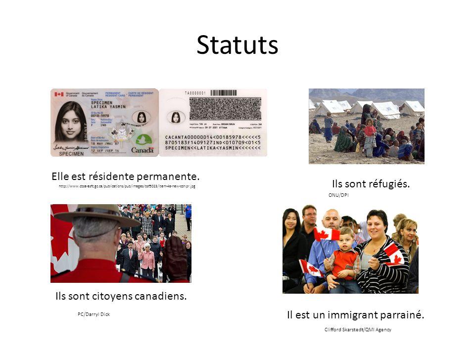 Statuts Elle est résidente permanente. Ils sont réfugiés.