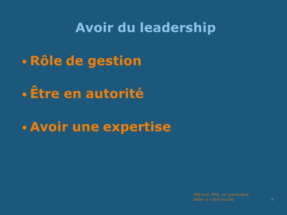 Avoir du leadership Rôle de gestion Être en autorité