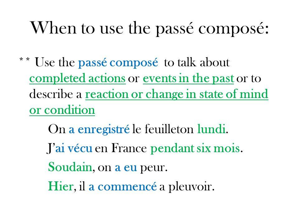 When to use the passé composé: