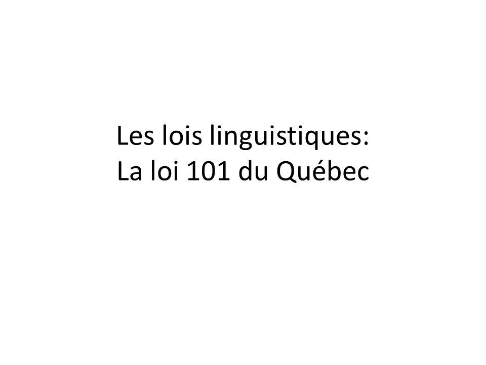 Les lois linguistiques: La loi 101 du Québec