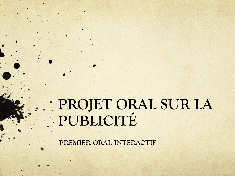 PROJET ORAL SUR LA PUBLICITÉ