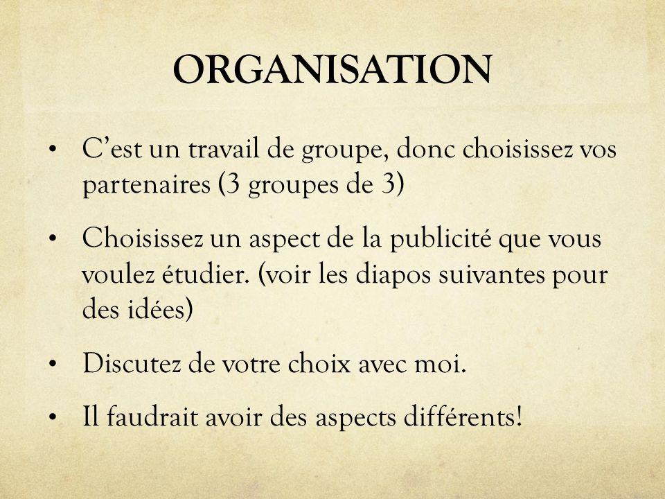 ORGANISATION C'est un travail de groupe, donc choisissez vos partenaires (3 groupes de 3)