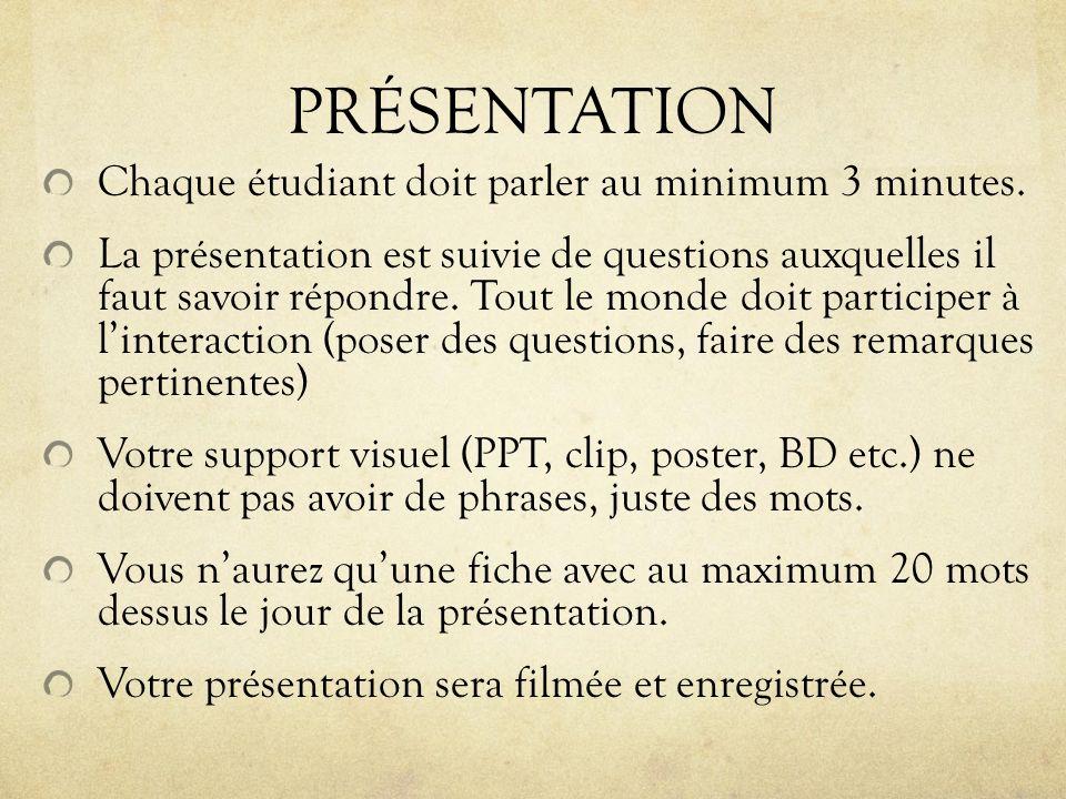 PRÉSENTATION Chaque étudiant doit parler au minimum 3 minutes.