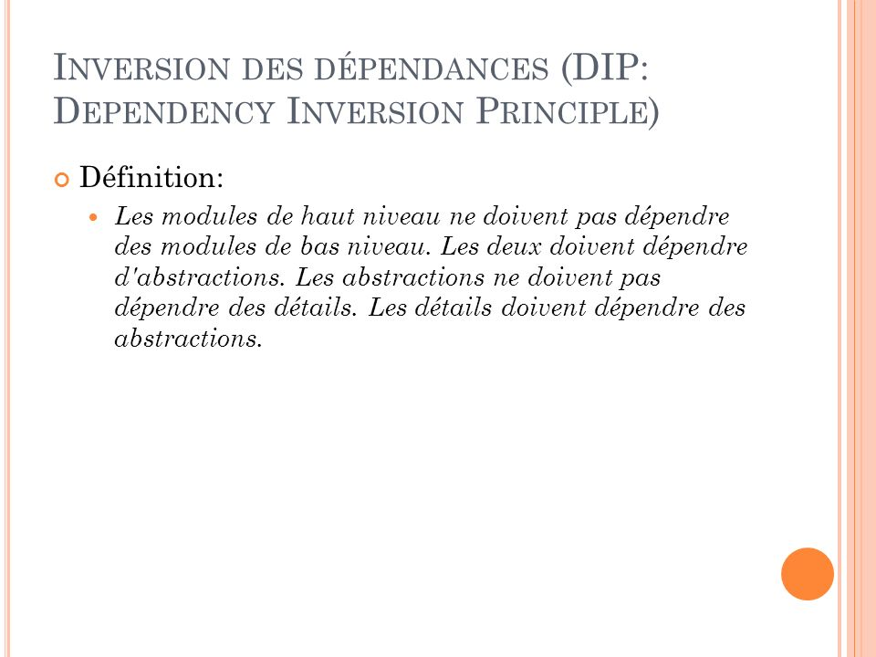 Inversion des dépendances (DIP: Dependency Inversion Principle)
