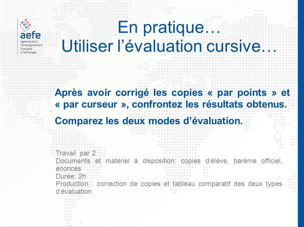 En pratique… Utiliser l'évaluation cursive…