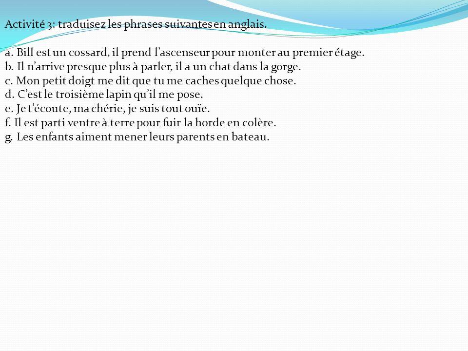 Activité 3: traduisez les phrases suivantes en anglais.