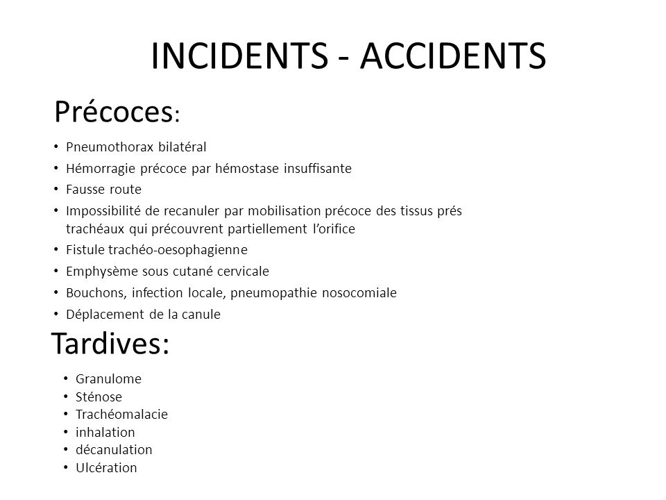 INCIDENTS - ACCIDENTS Précoces: Tardives: Pneumothorax bilatéral