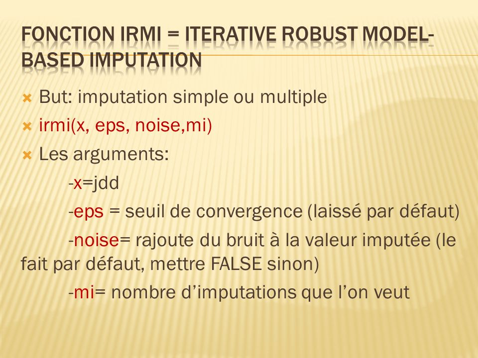 Fonction irmi = iterative robust model-based imputation