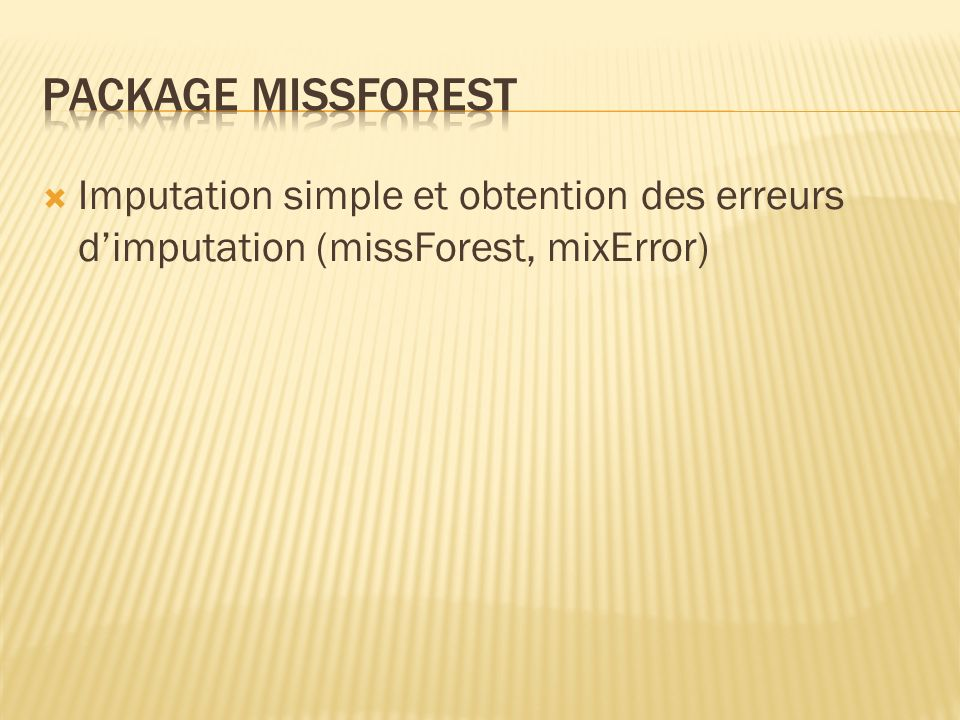 Package missForest Imputation simple et obtention des erreurs d'imputation (missForest, mixError)