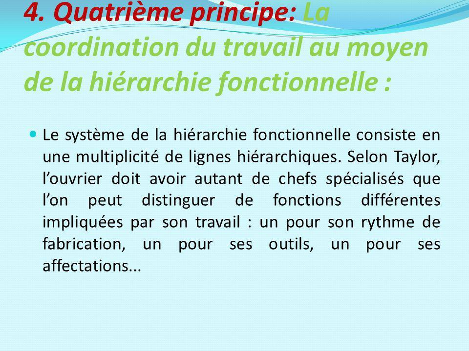 4. Quatrième principe: La coordination du travail au moyen de la hiérarchie fonctionnelle :
