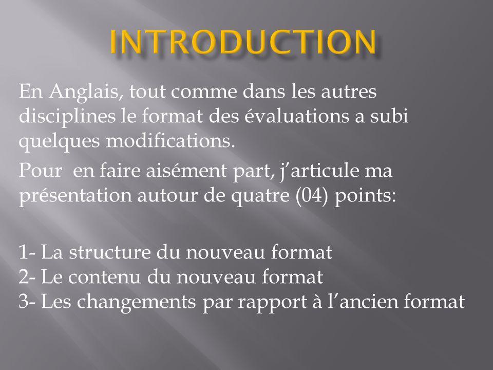 Introduction En Anglais, tout comme dans les autres disciplines le format des évaluations a subi quelques modifications.