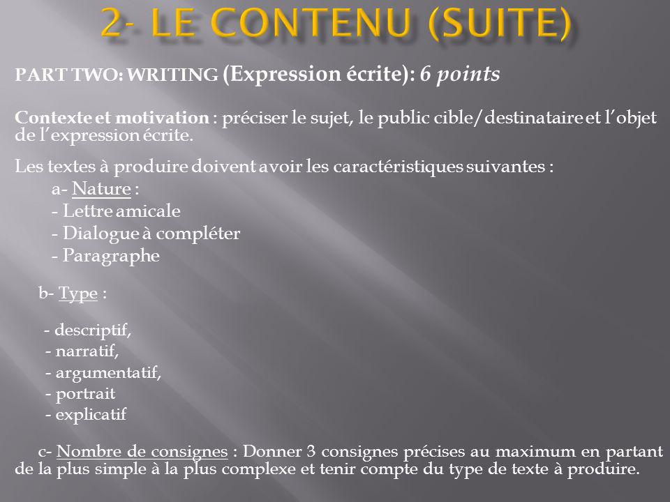 2- LE CONTENU (suite) PART TWO: WRITING (Expression écrite): 6 points