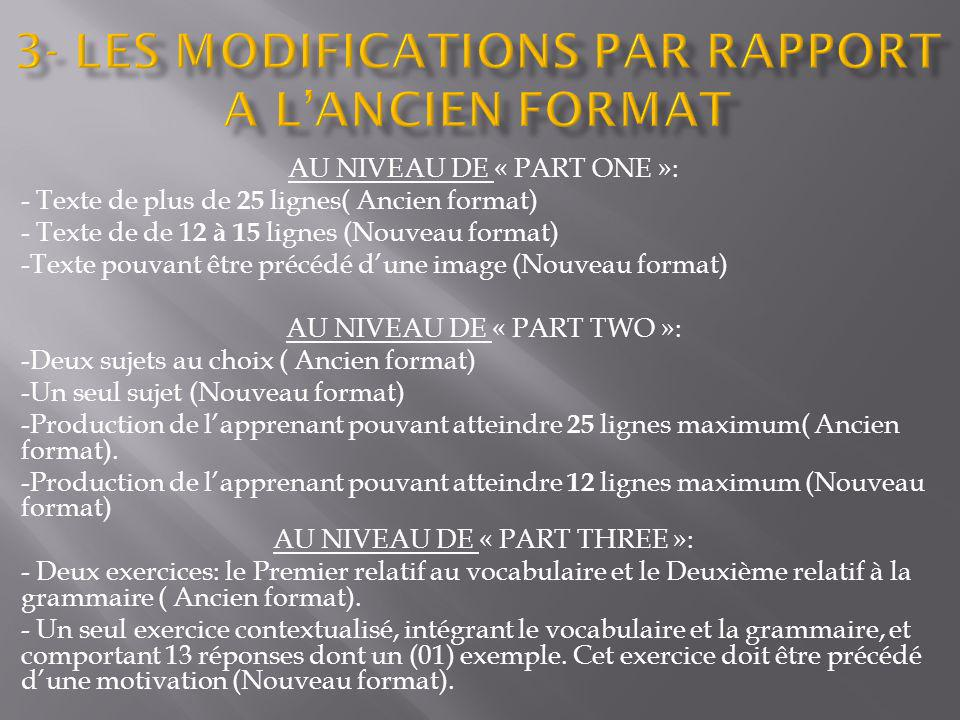 3- LES MODIFICATIONS PAR RAPPORT A L'ANCIEN FORMAT