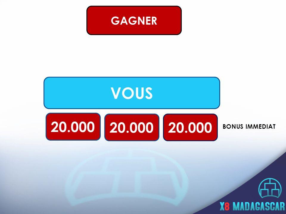 GAGNER VOUS 20.000 20.000 20.000 BONUS IMMEDIAT