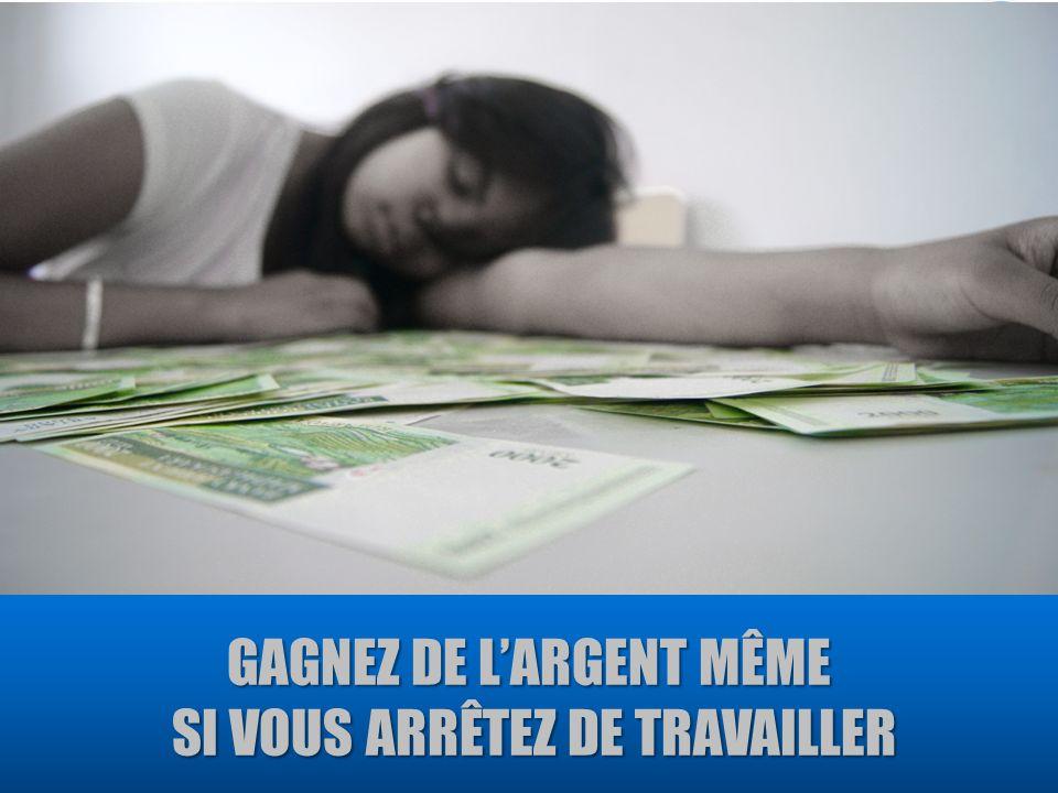 Gagnez de l'argent même si vous arrêtez de travailler