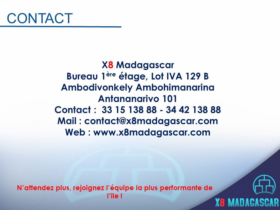 Contact X8 Madagascar Bureau 1ère étage, Lot IVA 129 B