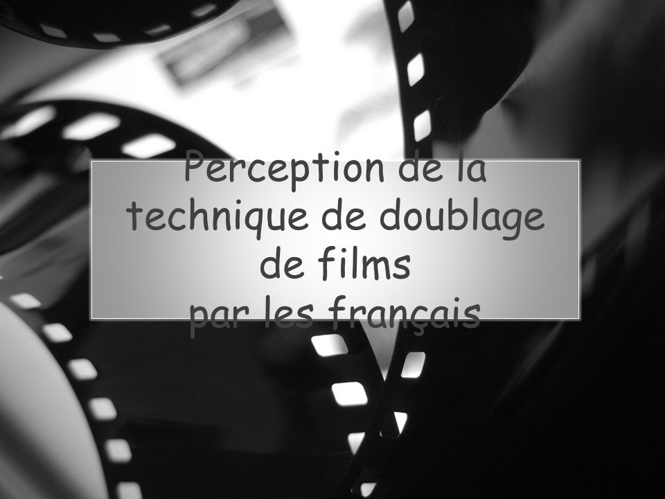Perception de la technique de doublage de films par les français