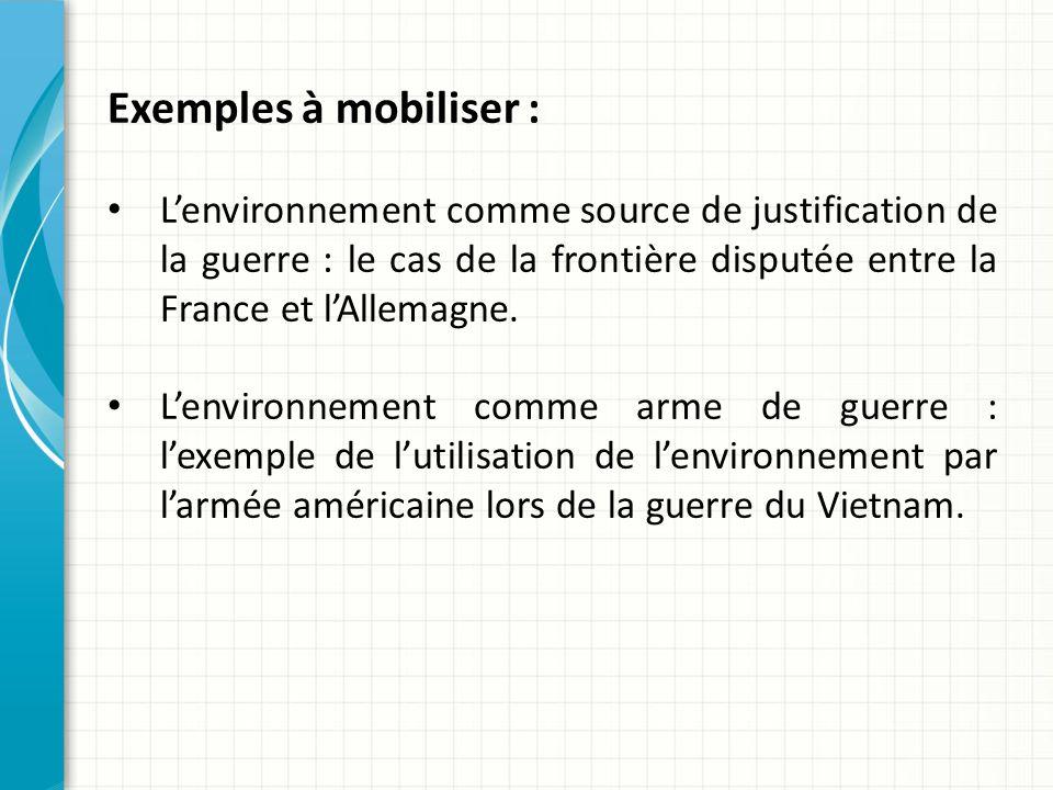 Exemples à mobiliser : L'environnement comme source de justification de la guerre : le cas de la frontière disputée entre la France et l'Allemagne.