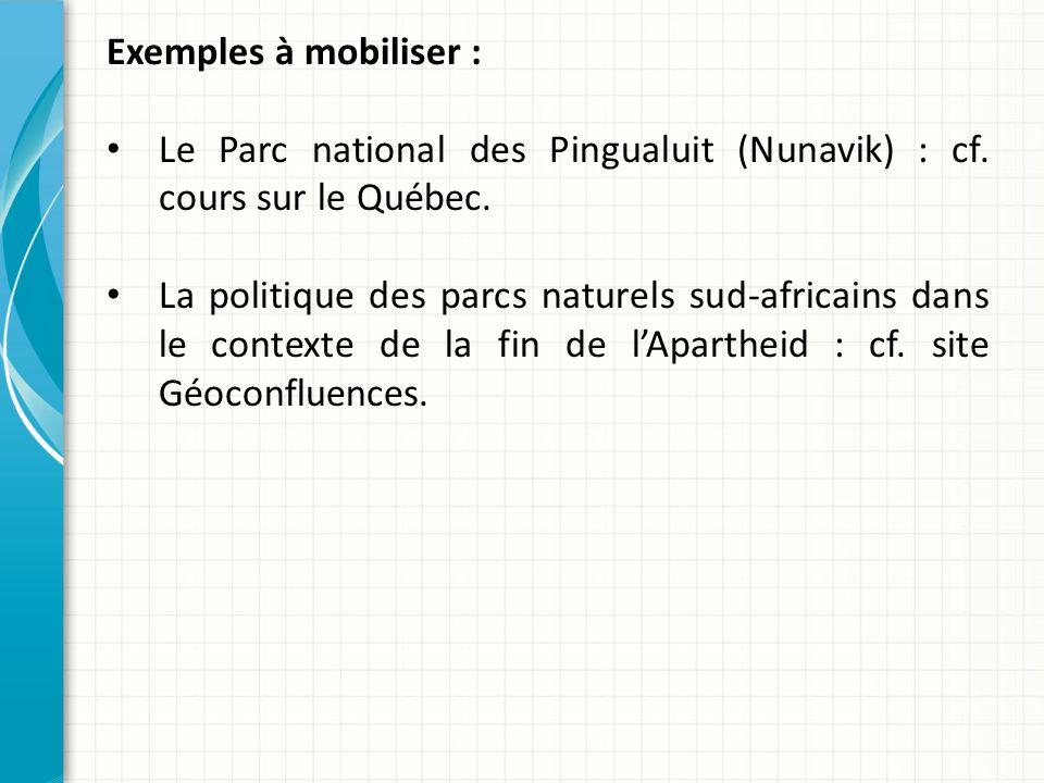 Exemples à mobiliser : Le Parc national des Pingualuit (Nunavik) : cf. cours sur le Québec.