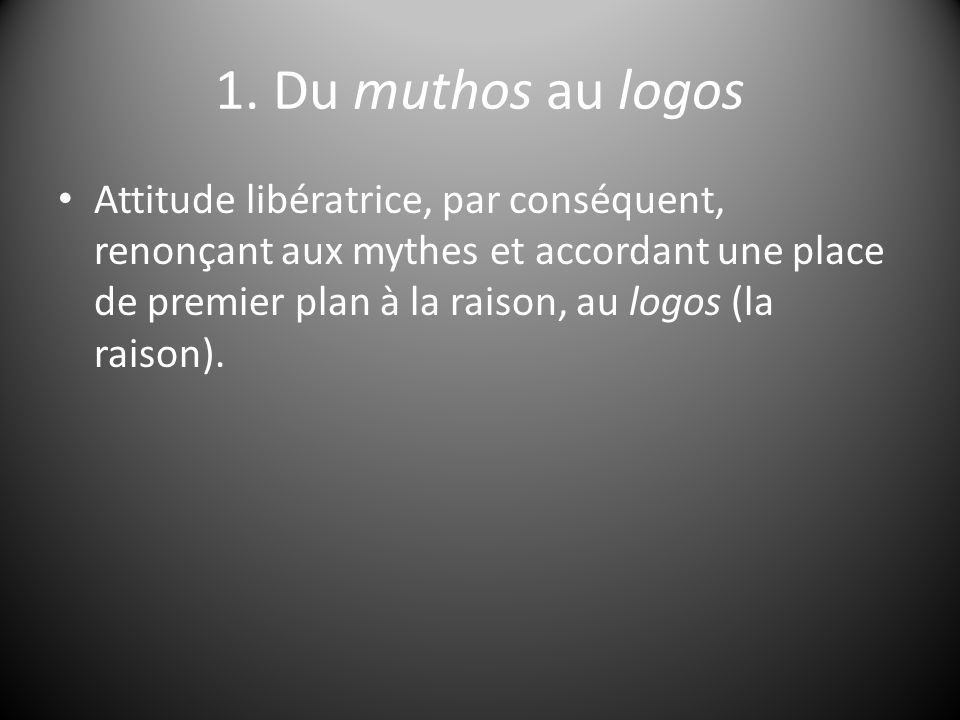 1. Du muthos au logos
