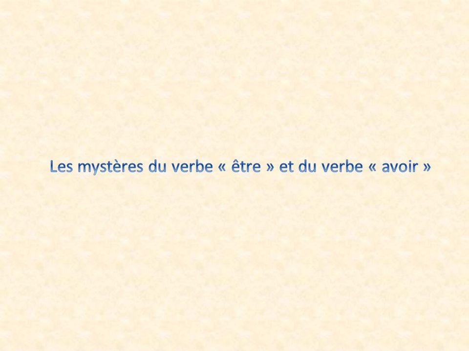Les mystères du verbe « être » et du verbe « avoir »